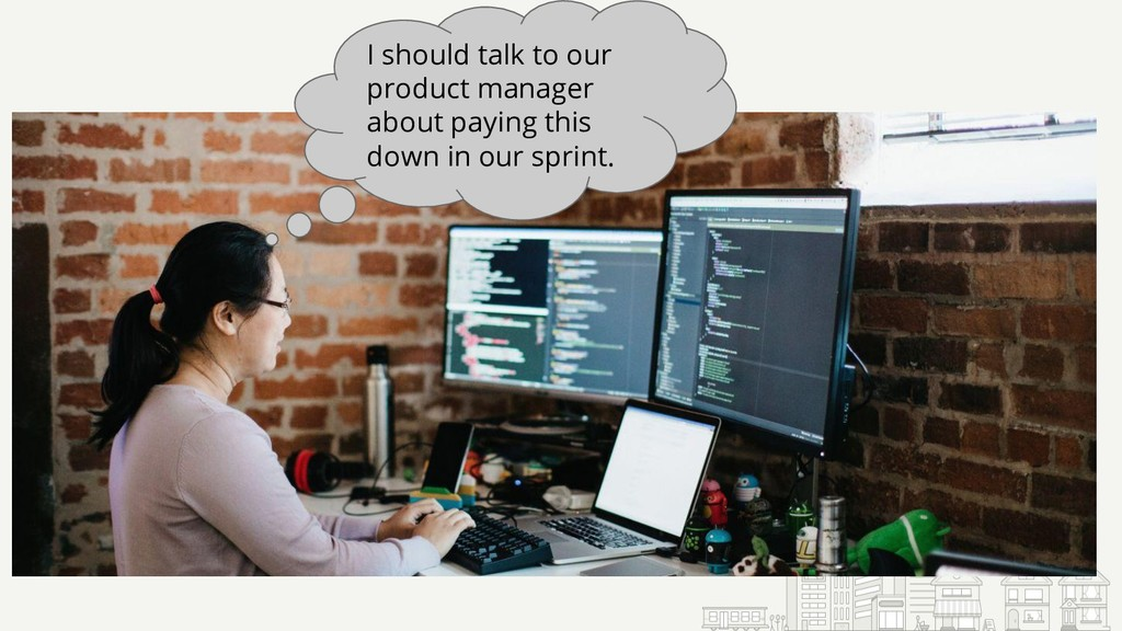 I should talk to our product manager about payi...