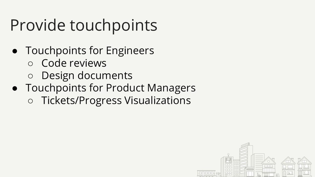 ● Touchpoints for Engineers ○ Code reviews ○ De...