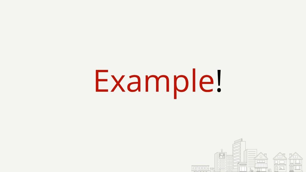 Example!