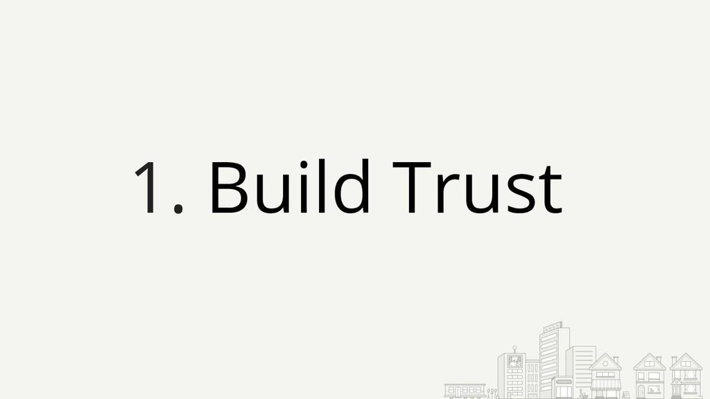 1. Build Trust