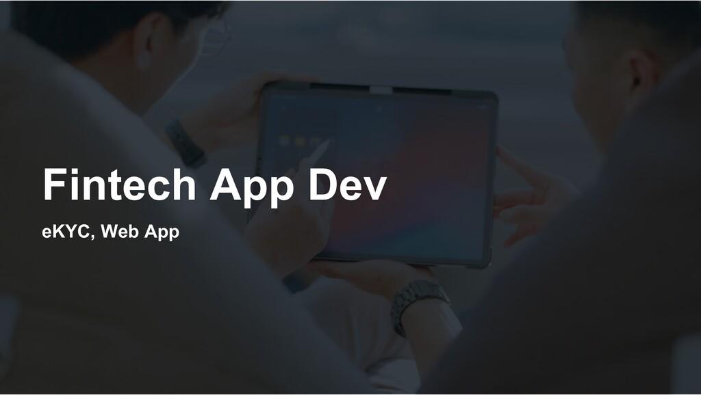 Fintech App Dev eKYC, Web App