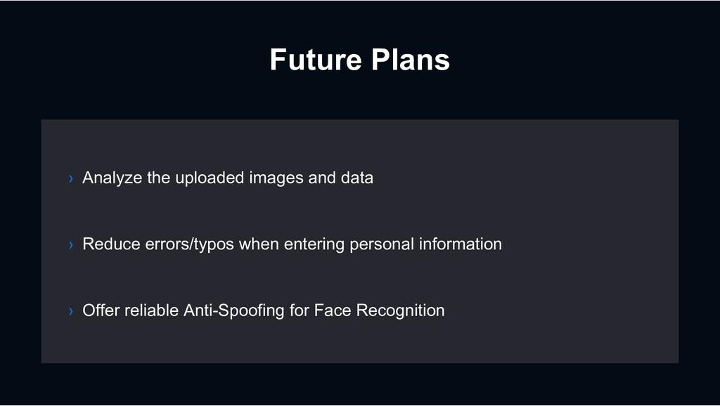 Future Plans › Reduce errors/typos when enterin...