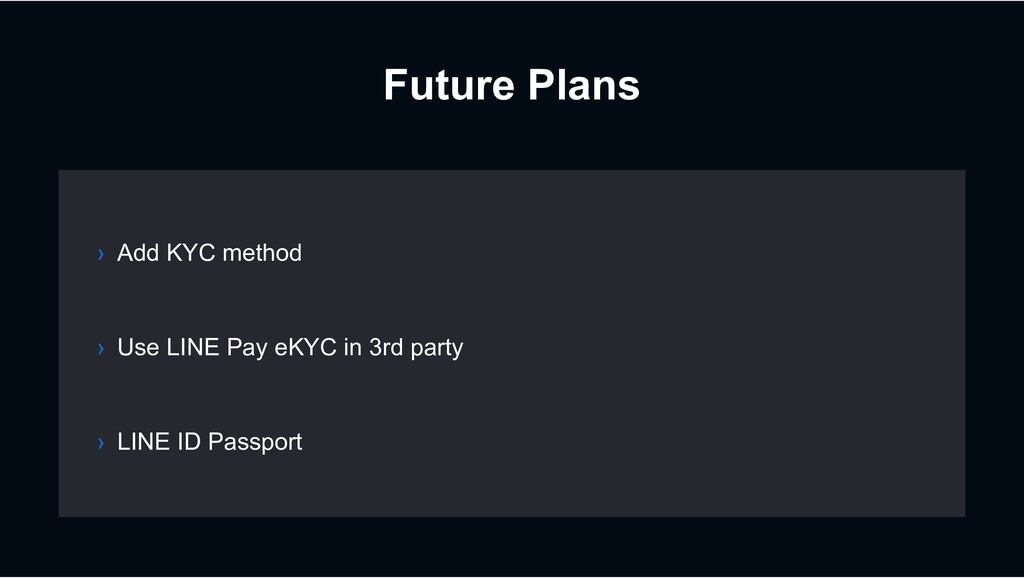 Future Plans › Use LINE Pay eKYC in 3rd party ›...