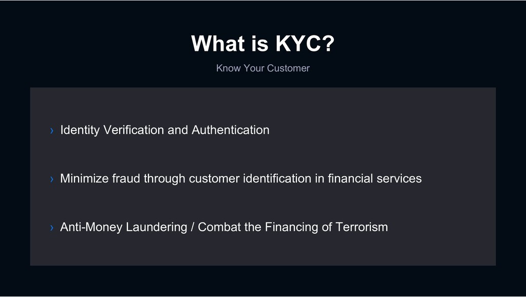 What is KYC? Know Your Customer › Minimize frau...