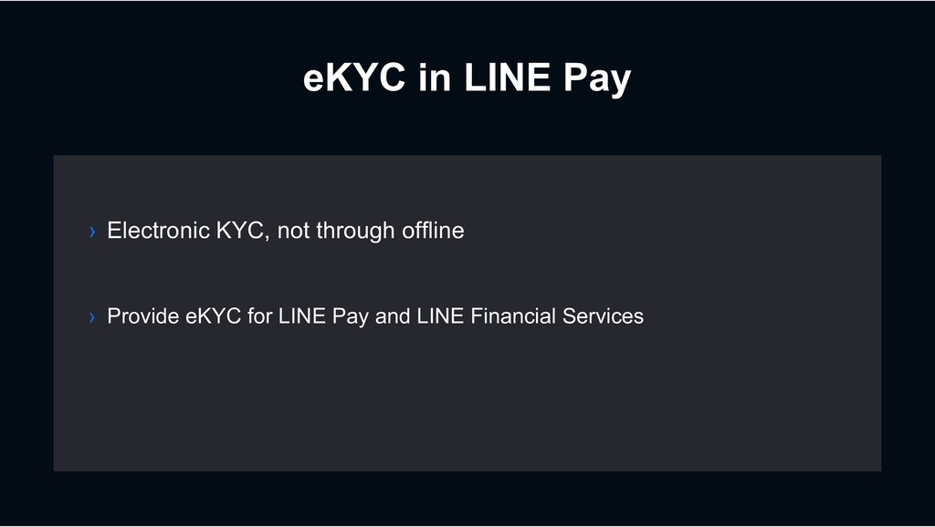 eKYC in LINE Pay › Electronic KYC, not through ...
