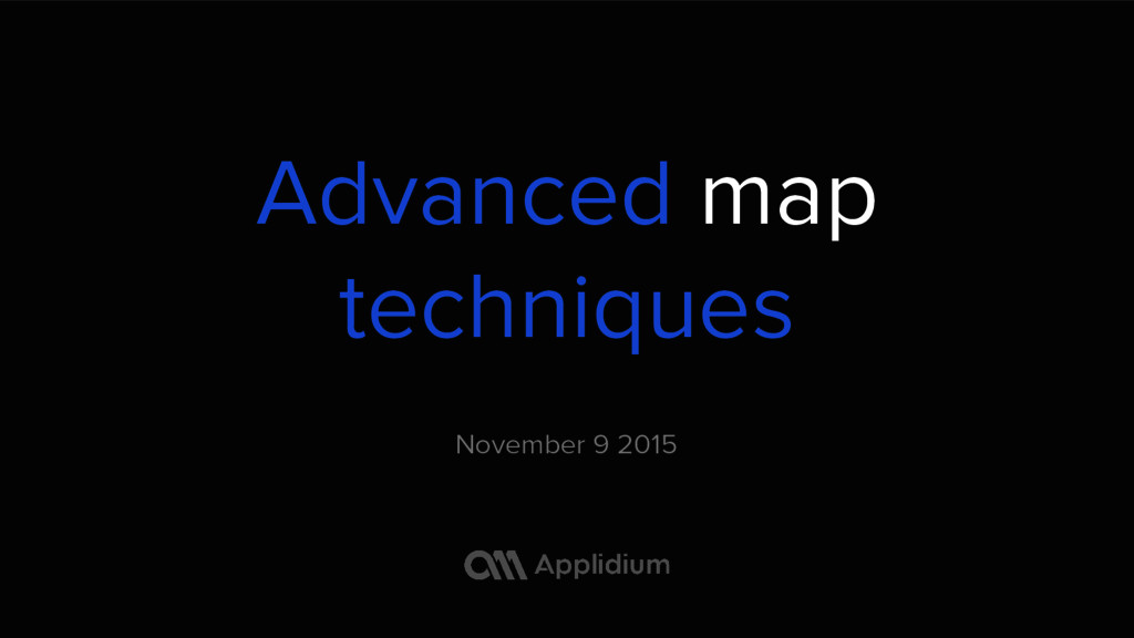 Advanced map techniques November 9 2015