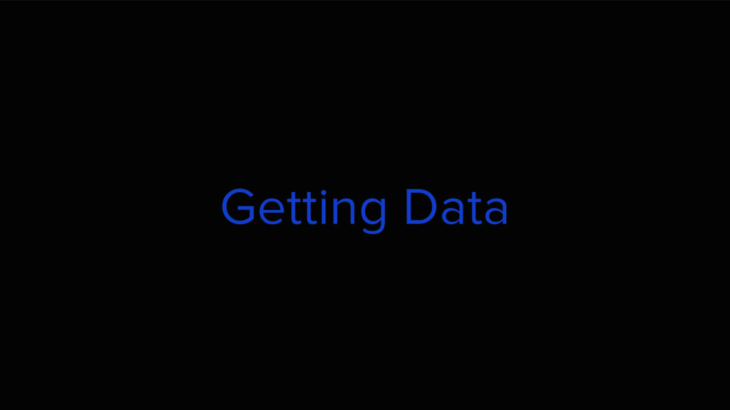 Getting Data