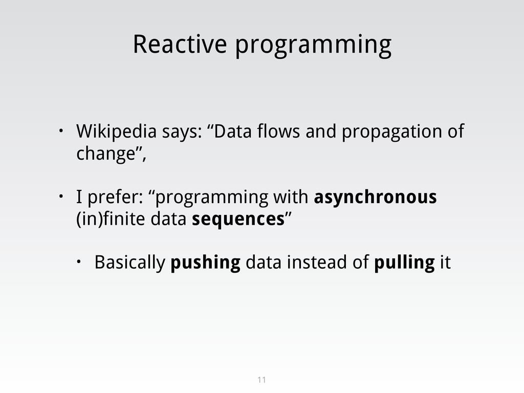"Reactive programming • Wikipedia says: ""Data fl..."