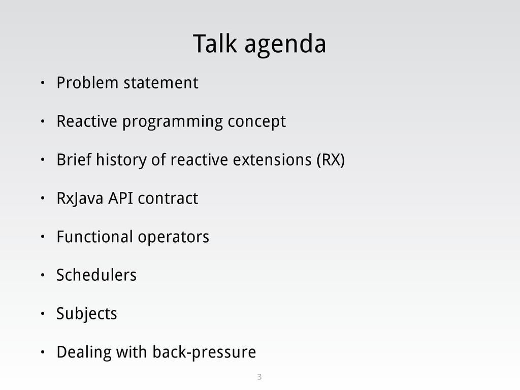 Talk agenda • Problem statement • Reactive prog...