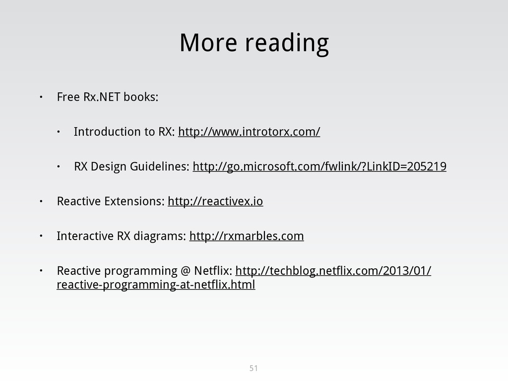More reading • Free Rx.NET books: • Introductio...