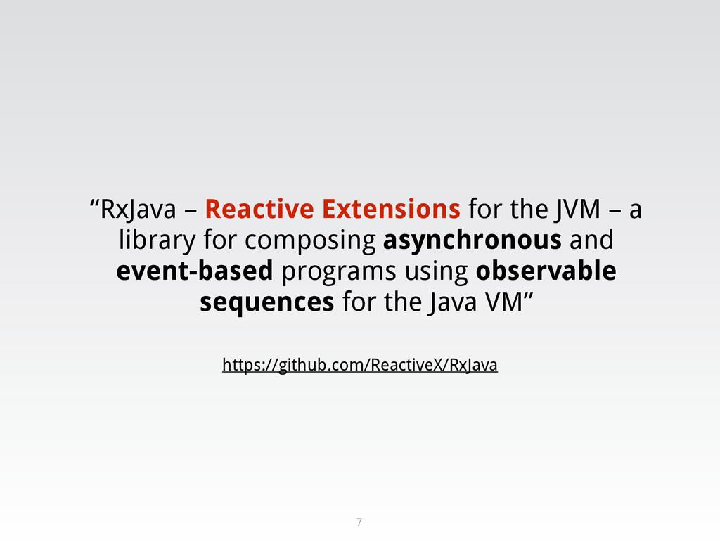 "https://github.com/ReactiveX/RxJava ""RxJava – R..."