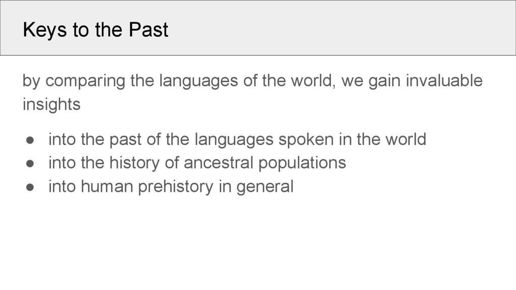 Keys to the Past by comparing the languages of ...