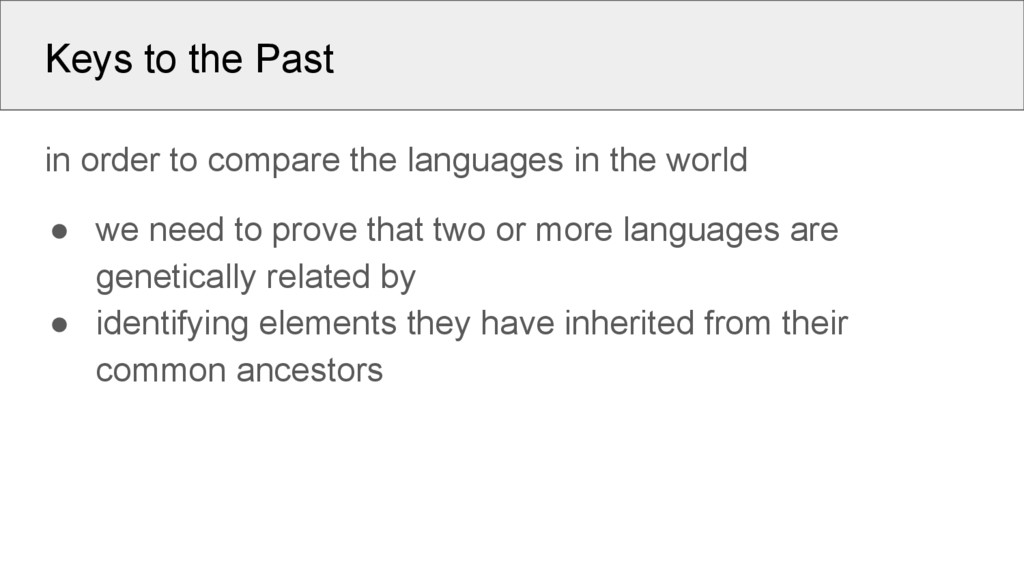Keys to the Past in order to compare the langua...