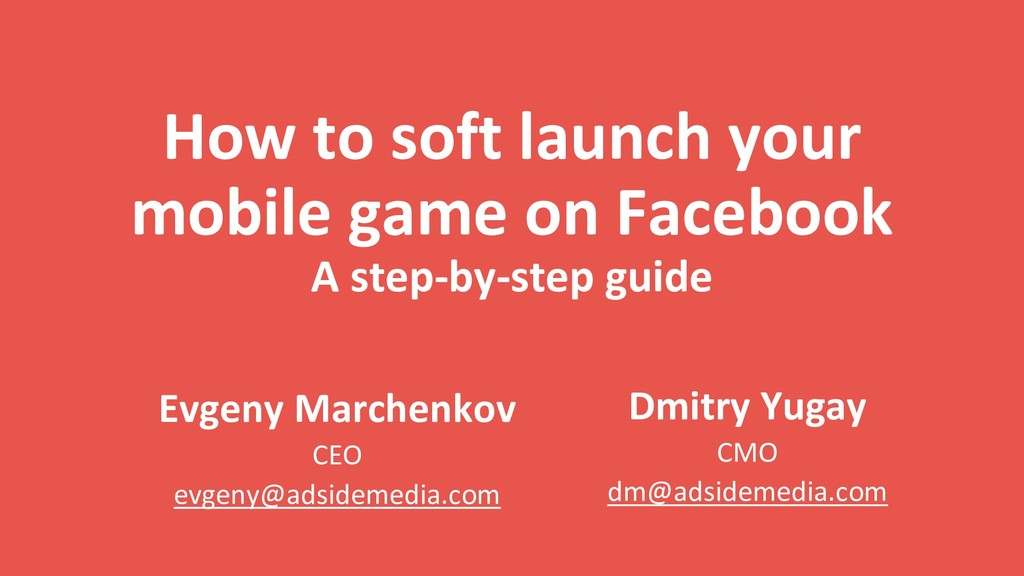 How to soft launch your mobile game on Facebook...