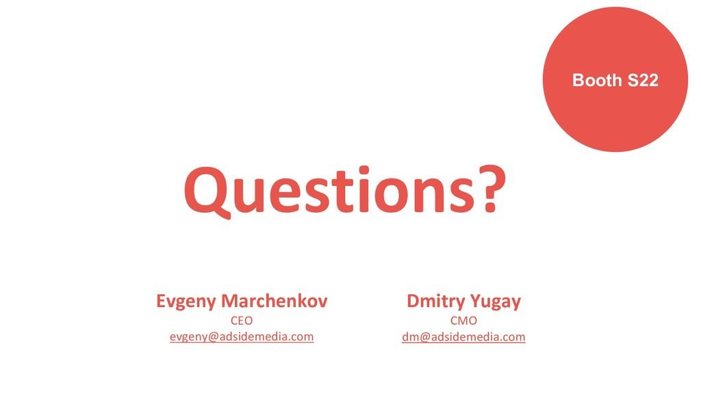 Questions? Dmitry Yugay CMO dm@adsidemedia.com ...