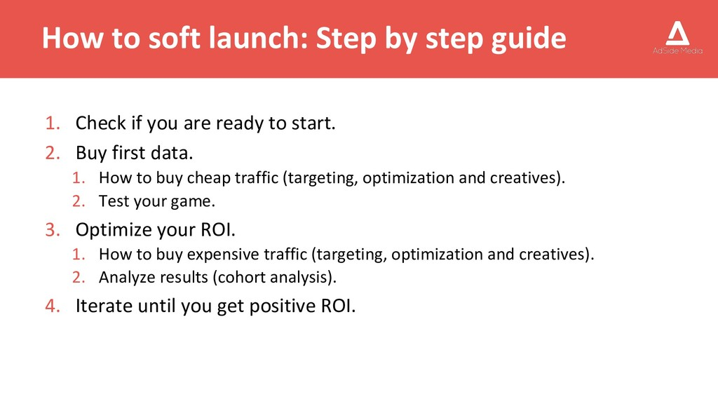 How to soft launch: Step by step guide 1. Check...