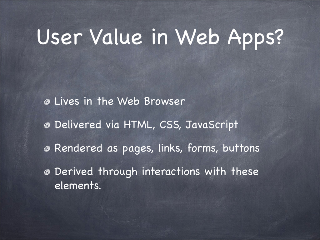User Value in Web Apps? Lives in the Web Browse...