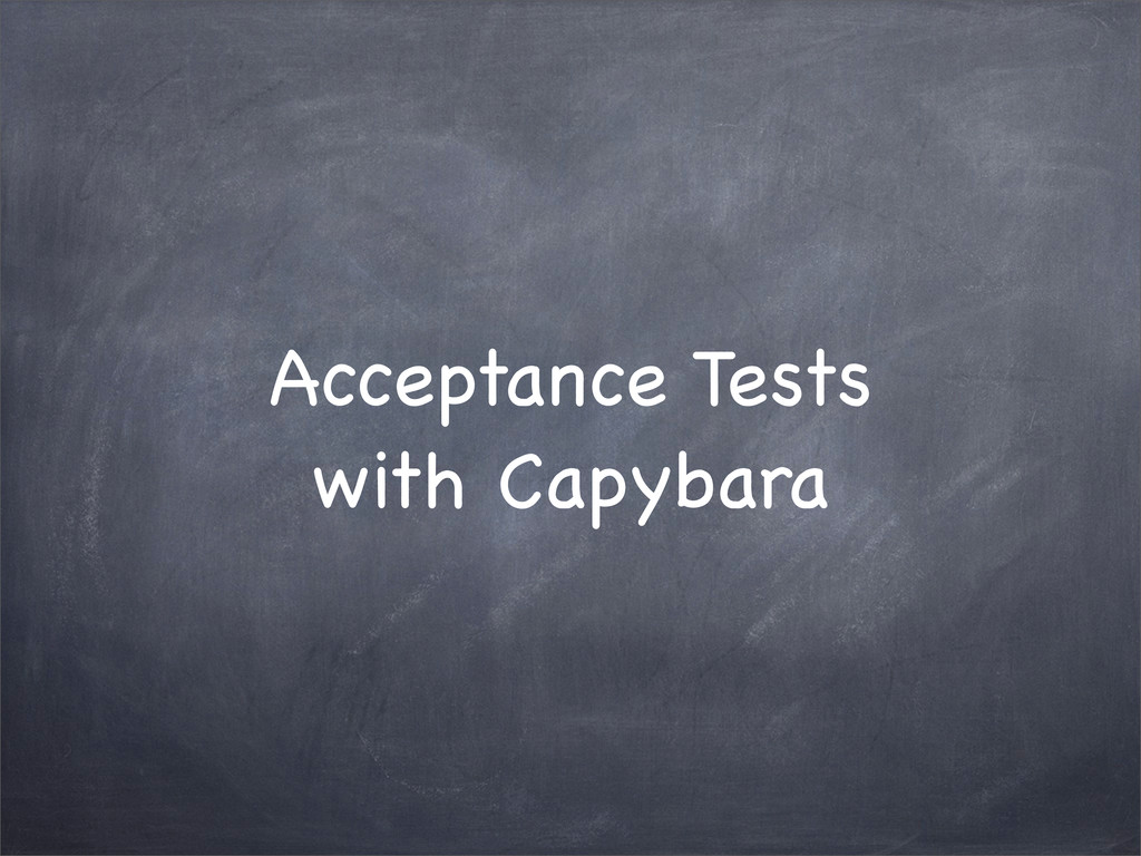 Acceptance Tests with Capybara