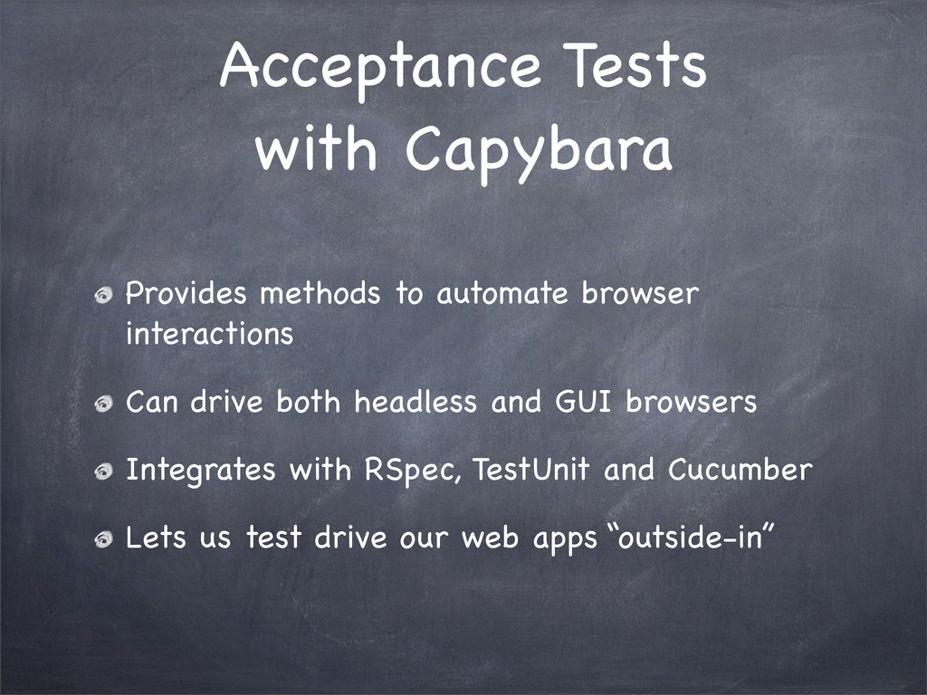 Acceptance Tests with Capybara Provides methods...