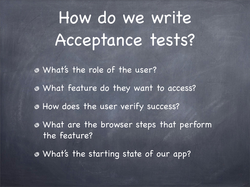 How do we write Acceptance tests? What's the ro...