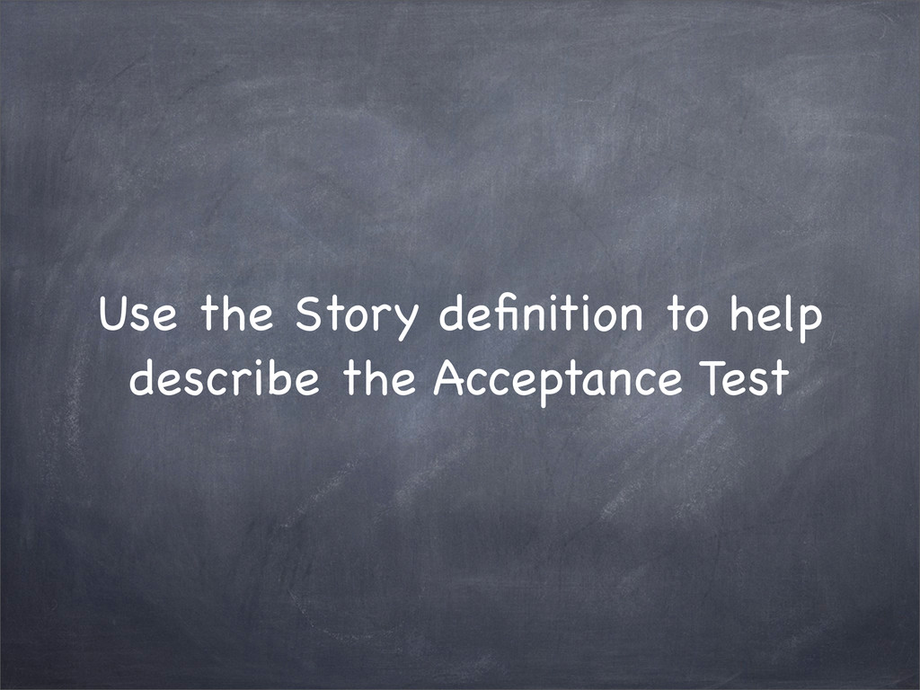 Use the Story definition to help describe the Ac...