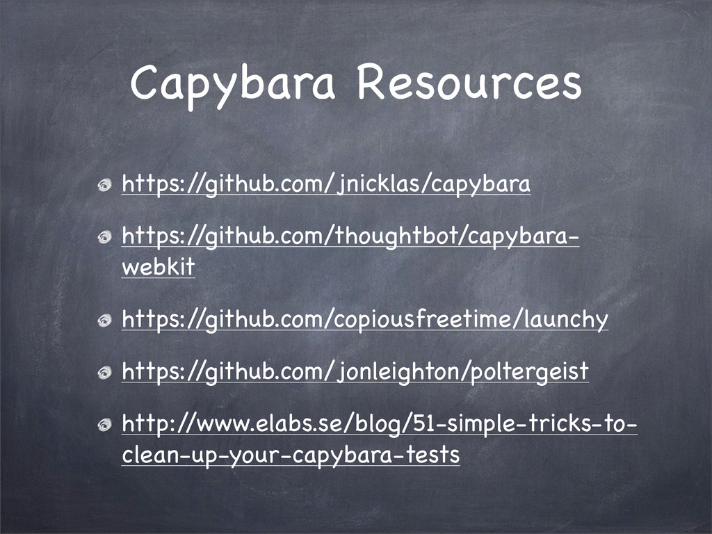 Capybara Resources https:/ /github.com/jnicklas...