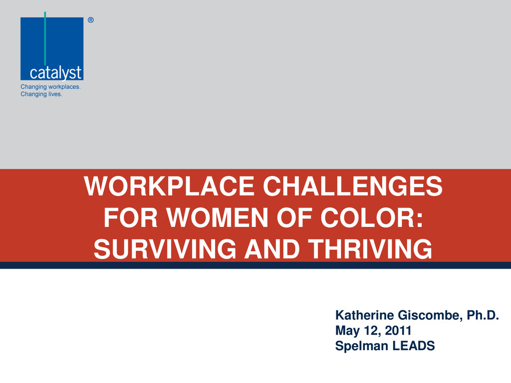 WORKPLACE CHALLENGES FOR WOMEN OF COLOR: SURVIV...