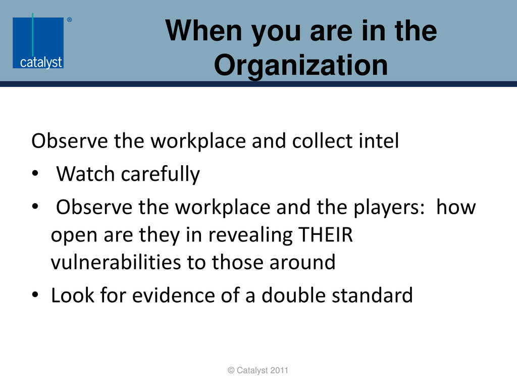 When you are in the Organization © Catalyst 201...