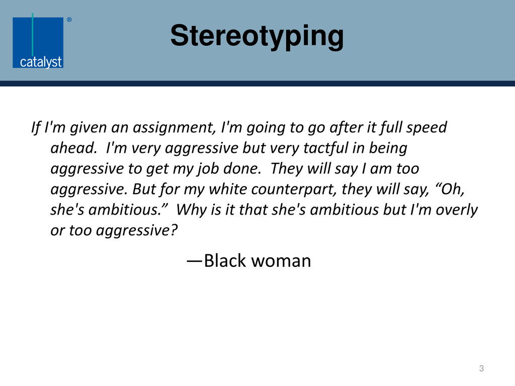 Stereotyping If I'm given an assignment, I'm go...
