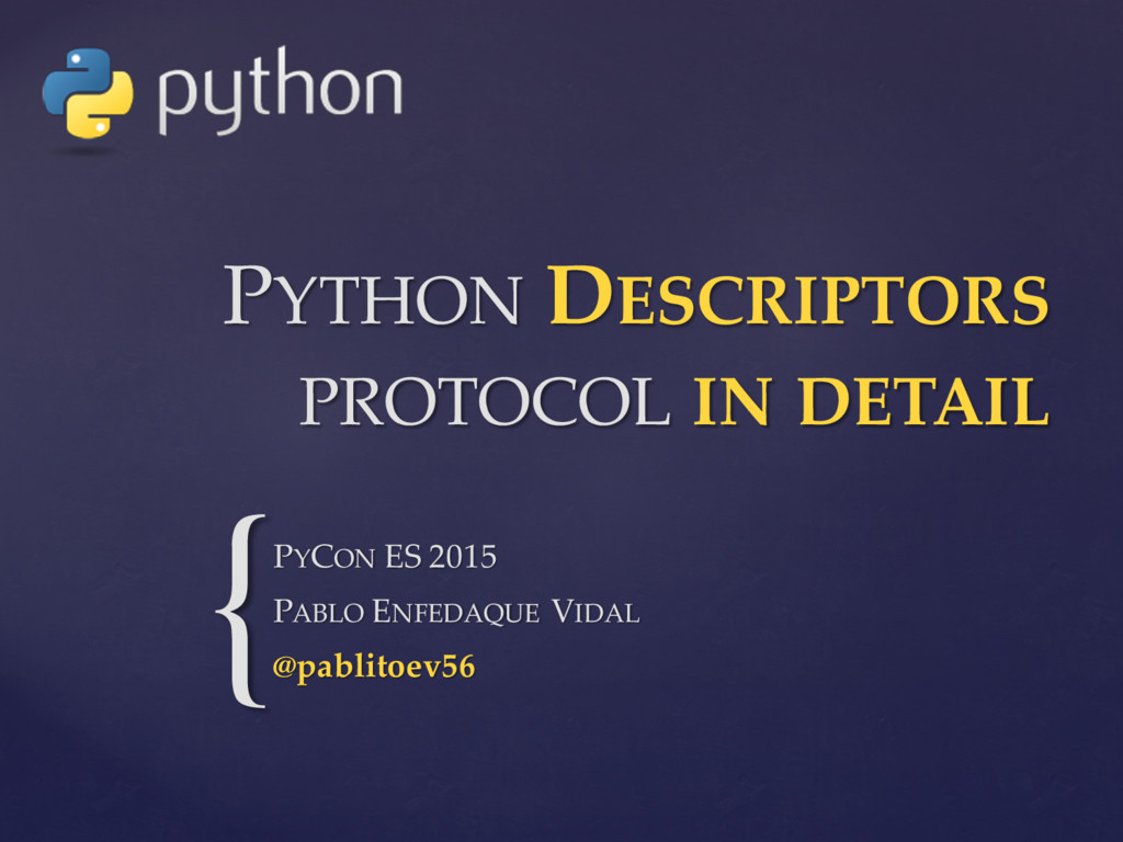 { PYTHON DESCRIPTORS PROTOCOL IN DETAIL PYCON E...