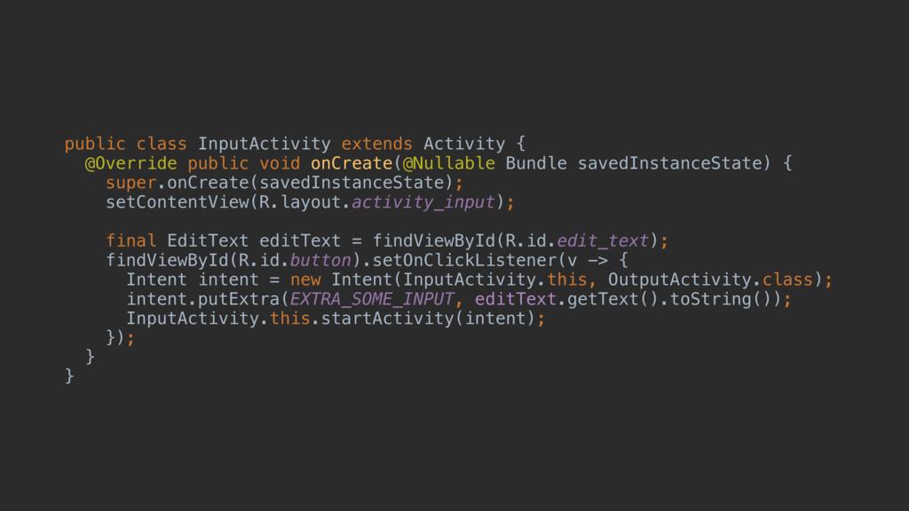 public class InputActivity extends Activity { @...