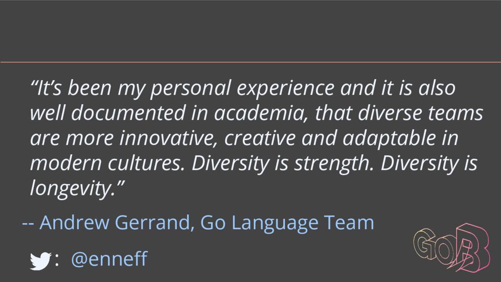 "-- Andrew Gerrand, Go Language Team : @enneff ""..."