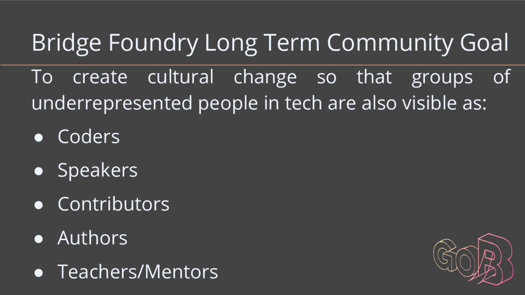 Bridge Foundry Long Term Community Goal To crea...