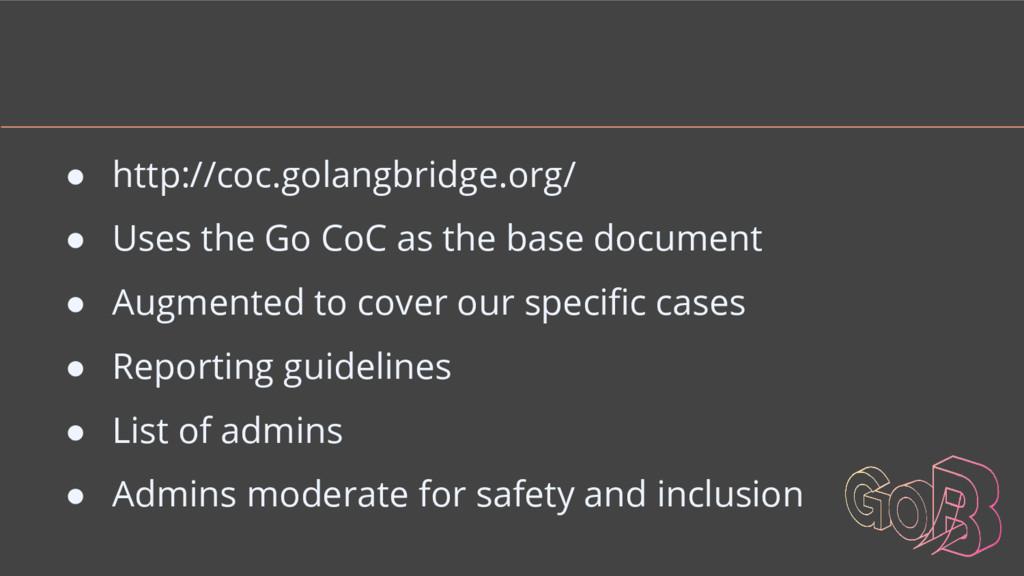 ● http://coc.golangbridge.org/ ● Uses the Go Co...
