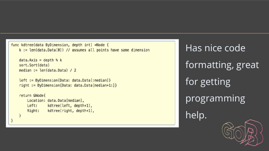 Has nice code formatting, great for getting pro...