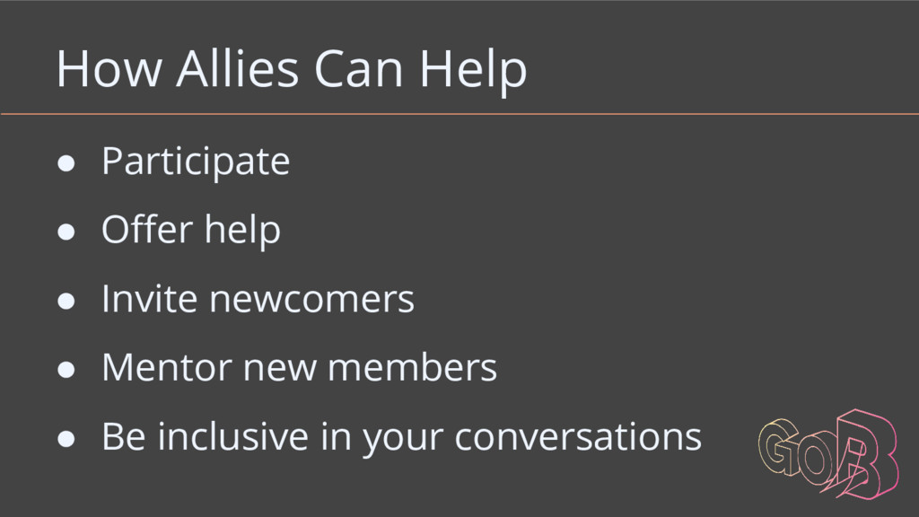 How Allies Can Help ● Participate ● Offer help ...