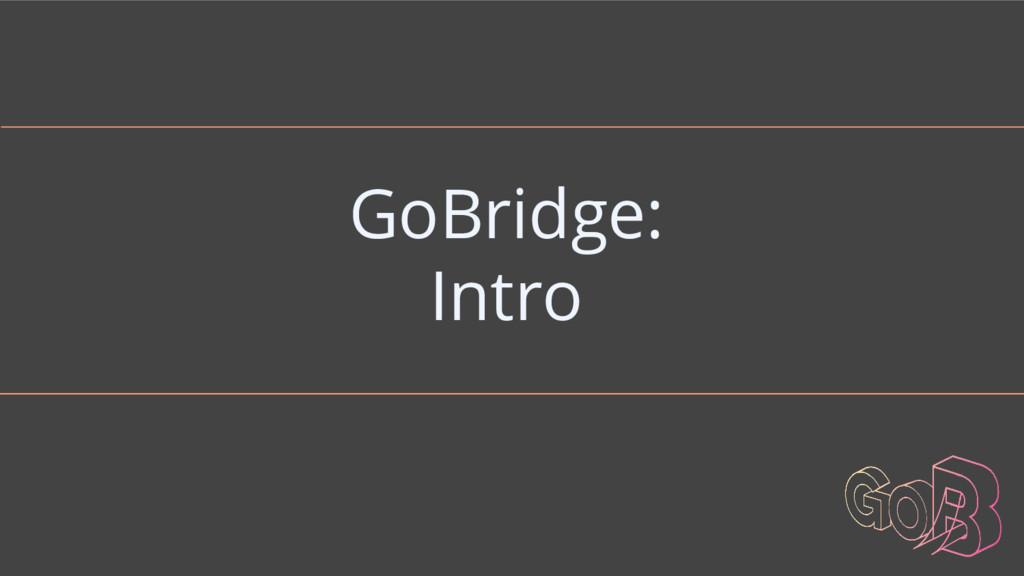 GoBridge: Intro