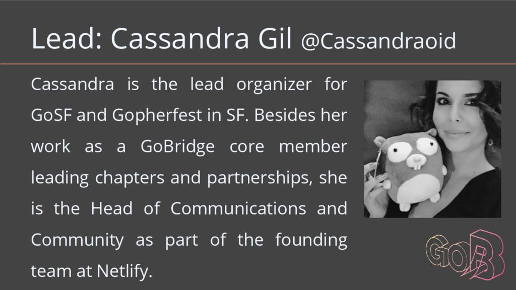 Lead: Cassandra Gil @Cassandraoid Cassandra is ...