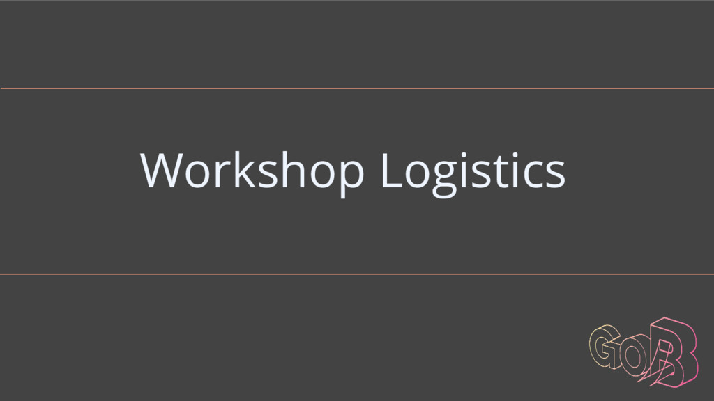Workshop Logistics