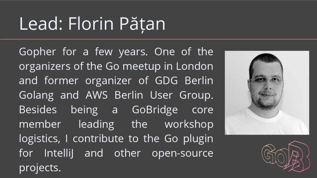 Lead: Florin Pățan Gopher for a few years. One ...