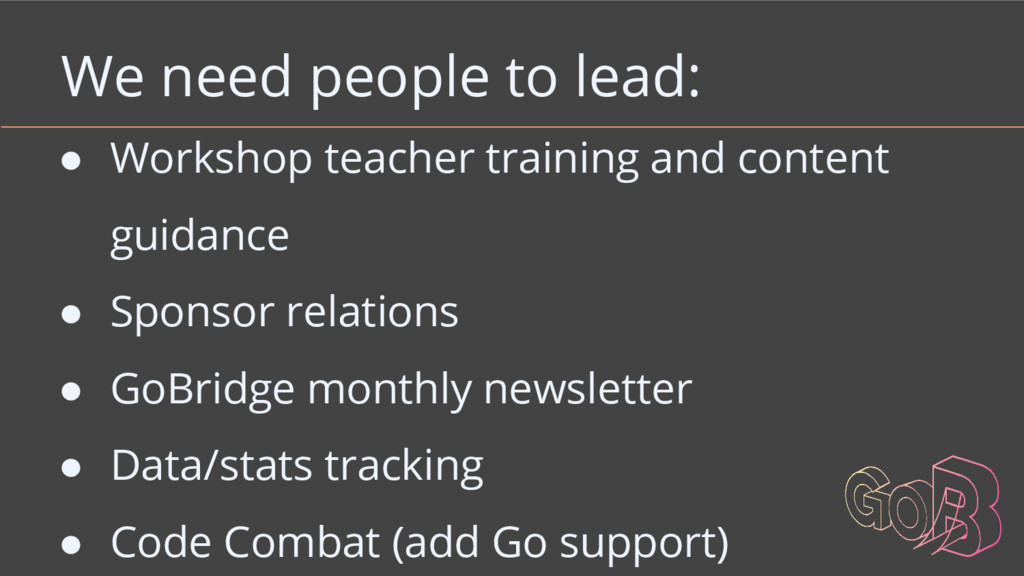 We need people to lead: ● Workshop teacher trai...