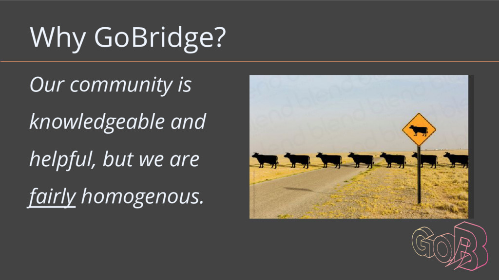 Why GoBridge? Our community is knowledgeable an...