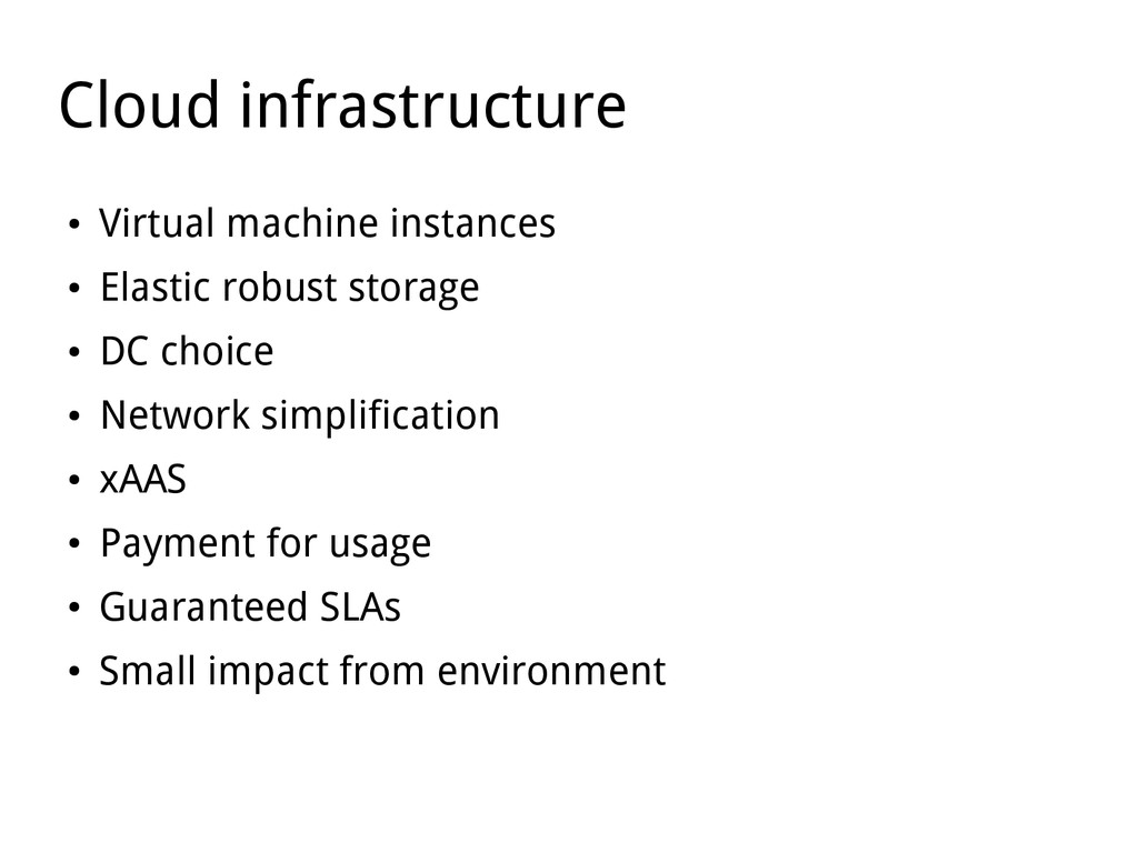 Cloud infrastructure ● Virtual machine instance...