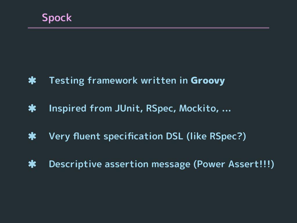 Spock  Testing framework written in Groovy  I...