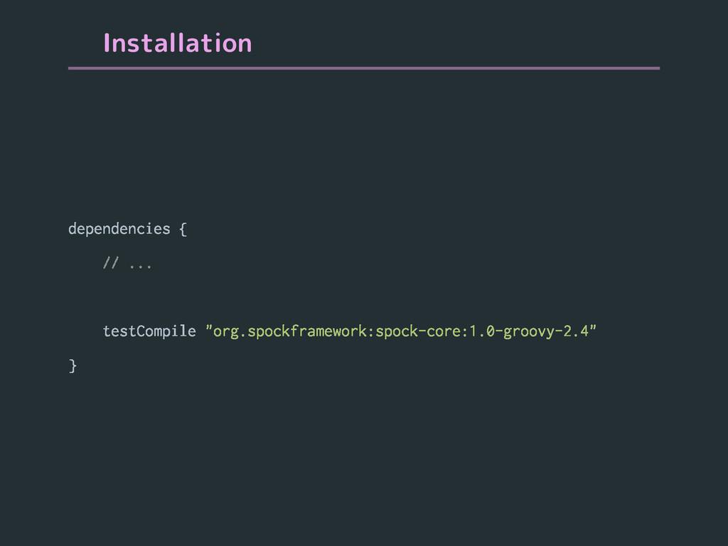 Installation dependencies { // ... testCompile ...