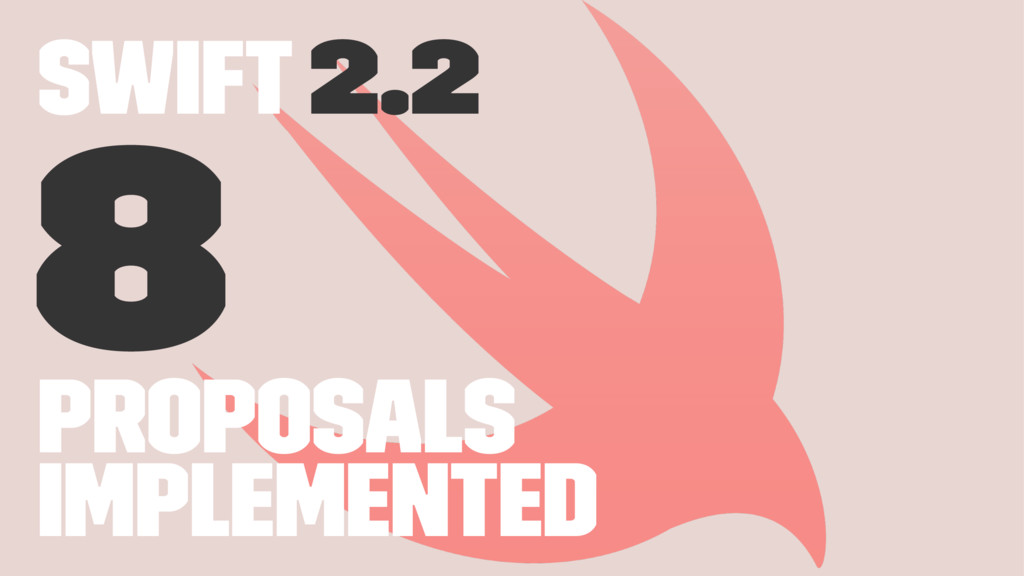 Swift 2.2 8 Proposals implemented