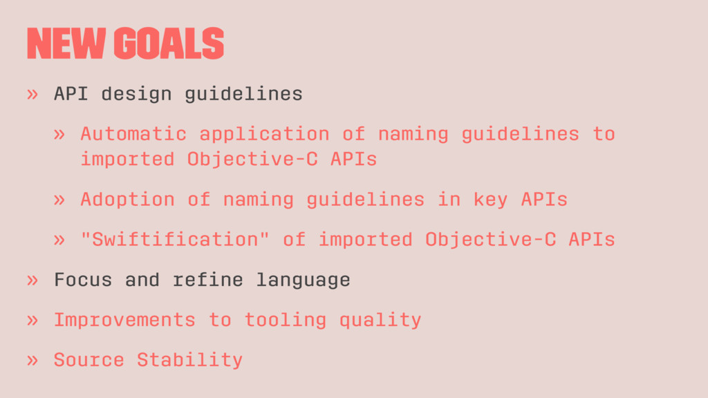 New Goals » API design guidelines » Automatic a...