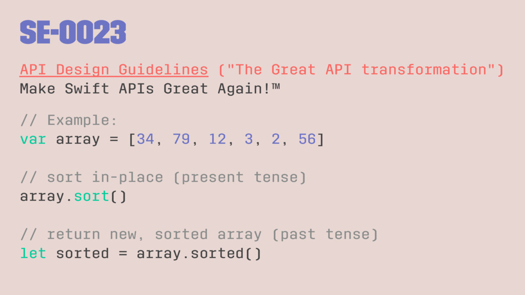 "SE-0023 API Design Guidelines (""The Great API t..."