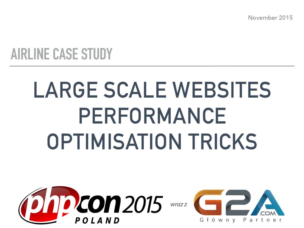 November 2015 LARGE SCALE WEBSITES PERFORMANCE ...