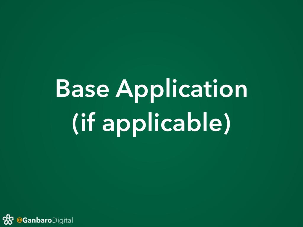 @GanbaroDigital Base Application (if applicabl...